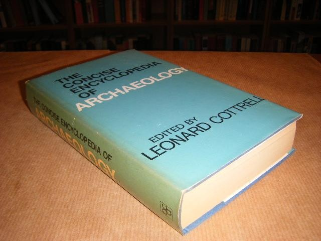 COTTRELL, LEONARD (EDITOR) - The Concise Encyclopedia of Archaeology