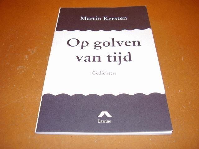 KERSTEN, MARTIN - Op Golven van Tijd, Gedichten