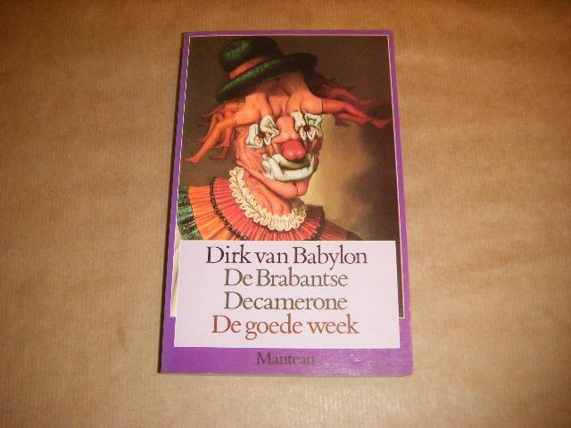 BABYLON, DIRK VAN - De Brabantse Decamerone; De goede week