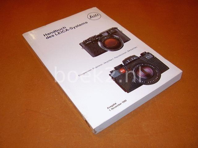 - Handbuch des LEICA-Systems; Fotografiern, Projizieren, Vergrossern, Reproduzieren, Beobachten