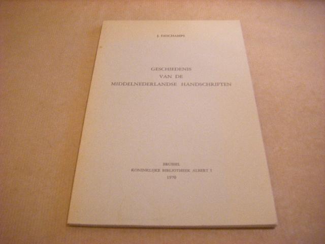 DESCHAMPS, J. - Geschiedenis van de middelnederlandse handschriften