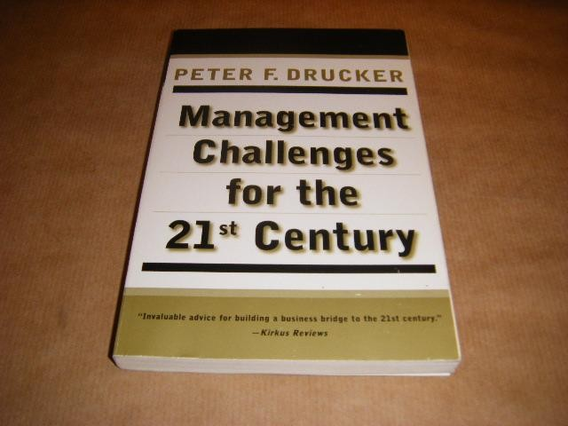 DRUCKER, PETER F. - Management Challenges for the 21st Century