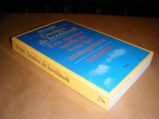 HEIRS, BEN; FARRELL, PETER; NIJK, H.G. (VERTALING NL) - Denken Als Hoofdzaak. Een nieuwe Methode voor het Management