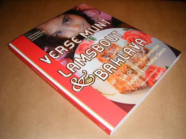 VANEKER, KARIN; OUDDEKEN, PIETER; SLAATS, ERWIN - Verse munt, Lamsbout & Baklava - Uit de Turks-Nederlandse keuken van Meliha Genco
