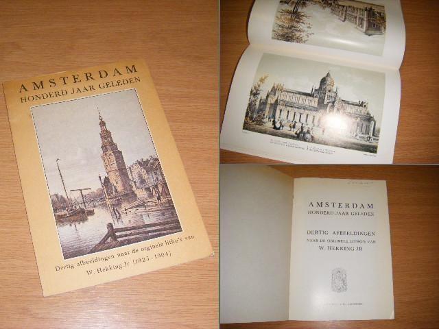 HEKKING JR., H. (AFBEELDINGEN) - Amsterdam honderd jaar geleden. Dertig afbeeldingen naar de originele litho`s van W. Hekking Jr. (1825-1904)