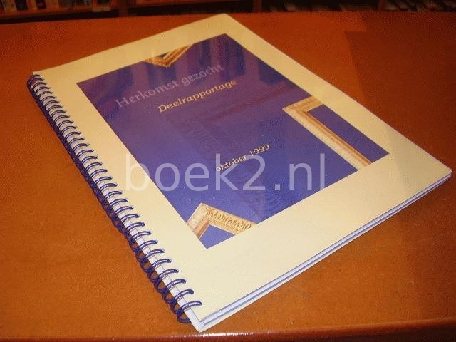 COMMISSIE EKKART - Herkomst gezocht. Deelrapportage oktober 1999