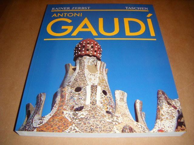 ZERBST, RAINER - Antoni Gaudi 1825-1926 (Antoni Gaudi i Cornet - ein Leben in der Architektur)