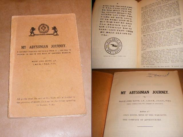 BOYES, MAJOR JOHN. - My Abyssinian Journey. A journey through Abyssinia from the Red Sea to Nairobi in 1906 in the days of Emperor Menelik