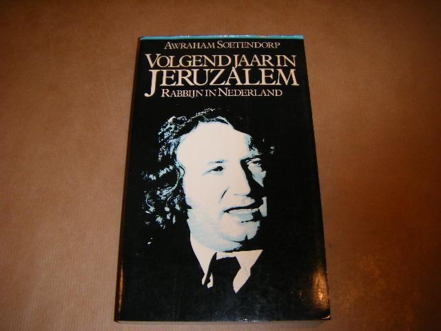 SOETENDORP, AWRAHAM - Volgend jaar in Jeruzalem - Rabbijn in Nederland