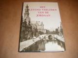 het--levend-verleden-van-de-jordaan--autobiografie-van-een-zich-vernieuwende-wijk