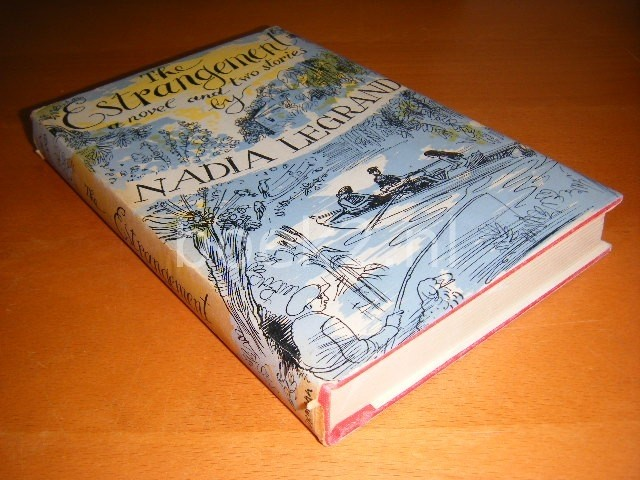NADIA LEGRAND - The estrangement, a novel and two stories