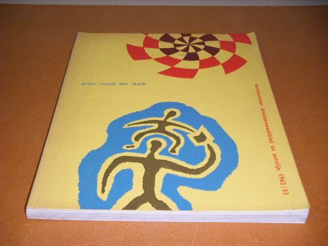 BORST, MR. P. (RED). - Print round the Clock. Kerstnummer Drukkersweekblad en Autolijn 1962/53.