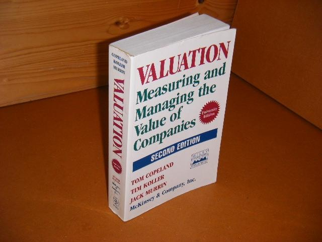 COPELAND, TOM; TIM KOLLER; JACK MURRIN - Valuation. Measuring and managing the Value of Companies