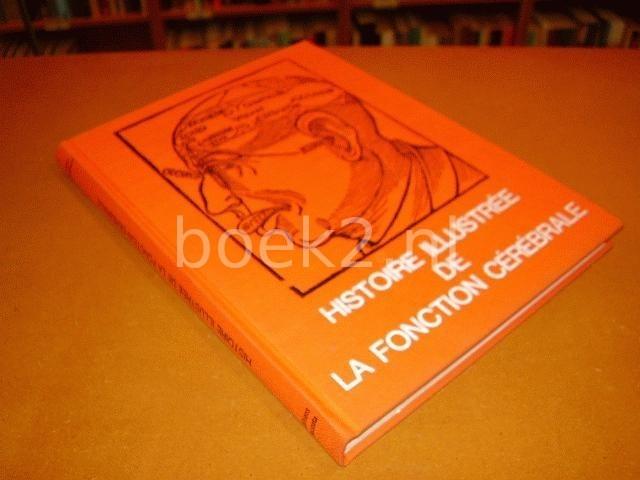 EDWIN CLARKE, KENNETH DEWHURST - Historie Illustree de la Fonction cerebrale