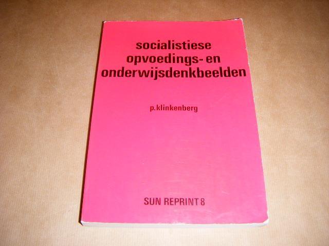 KLINKENBERG, P. - Socialistiese opvoedings-en onderwijsdenkbeelden