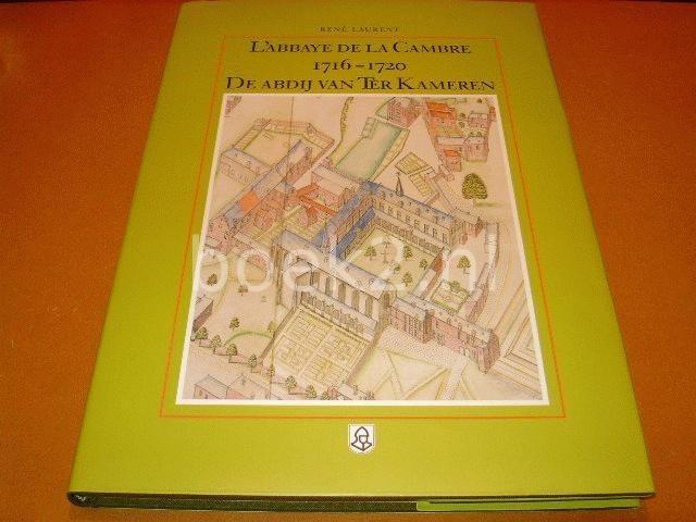 LAURENT, RENE - L`Abbaye De La Cambre 1716 - 1720 De Abdij van Ter Kameren, Cartografische en Iconografische bronnen voor de geschiedenis van het landschap in Belgie