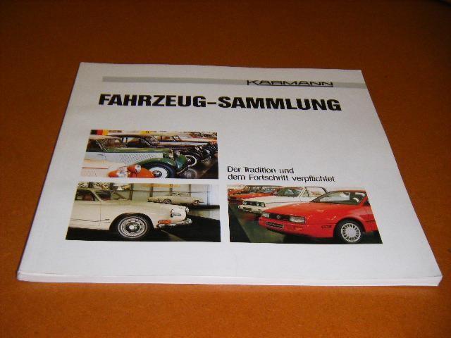 KNUST, DIETER. - Fahrzeug - Sammlung. Der Tradition und dem Fortschritt verpflichtet. [Karmann]