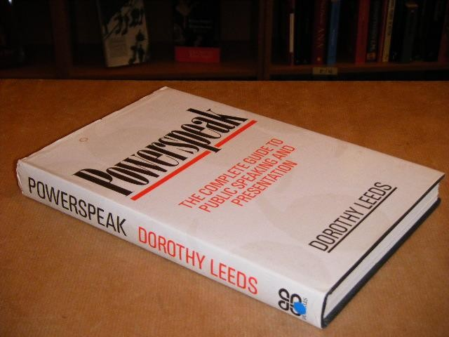 LEEDS, DOROTHY. - Powerspeak. The Complete Guide to Public Speaking and Presentation.