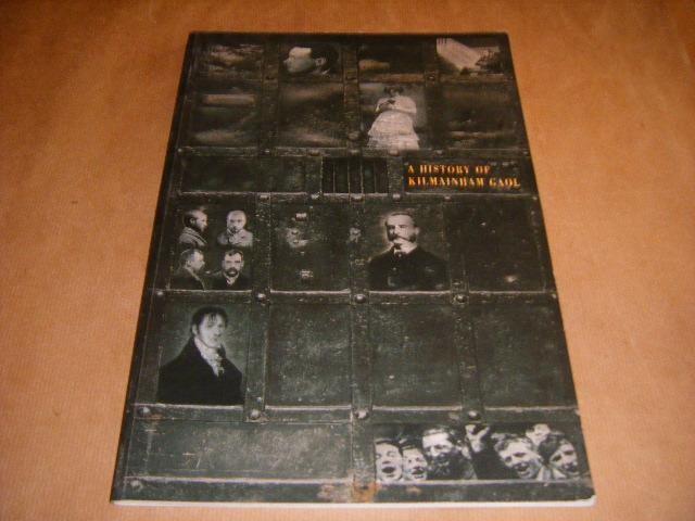 COOKE, PAT. - A history of Kilmainham Gaol 1796-1924.