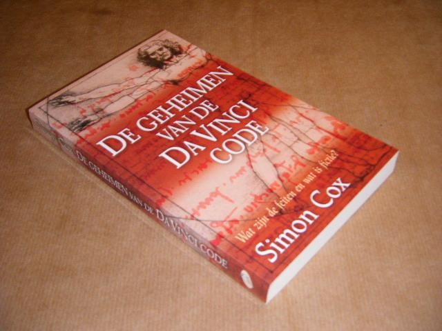 COX, SIMON. - De geheimen van de Da Vinci Code. Wat zijn de feiten en wat is fictie?