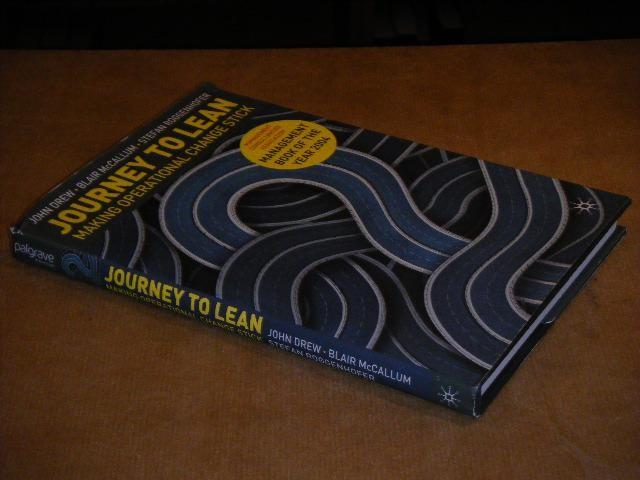 DREW, JOHN; BLAIR MCCALLUM E.O. - Journey to Lean. Making Operational Change Stick.