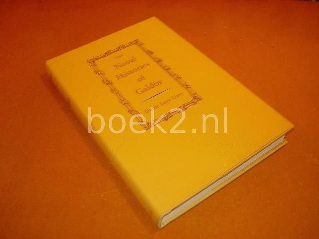 UREY, DIANE FAYE - Novel Histories Of Galdos