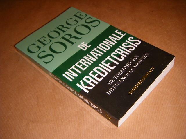 SOROS, GEORGE - De internationale kredietcrisis. De toekomst van de financiele markten