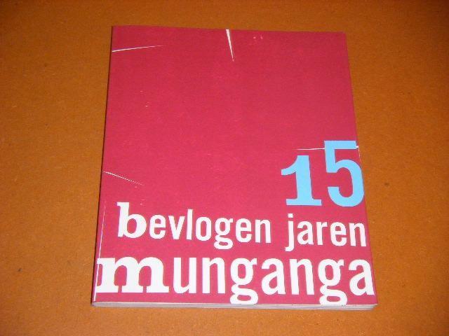 DEUSS, BART, PIM WIERSINGA. - Bevlogen Jaren. Vijftien Jaar Teatro Munganga.