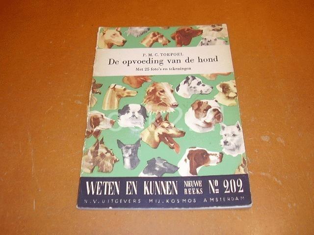 TOEPOEL, P.M.C. - De opvoeding van de hond