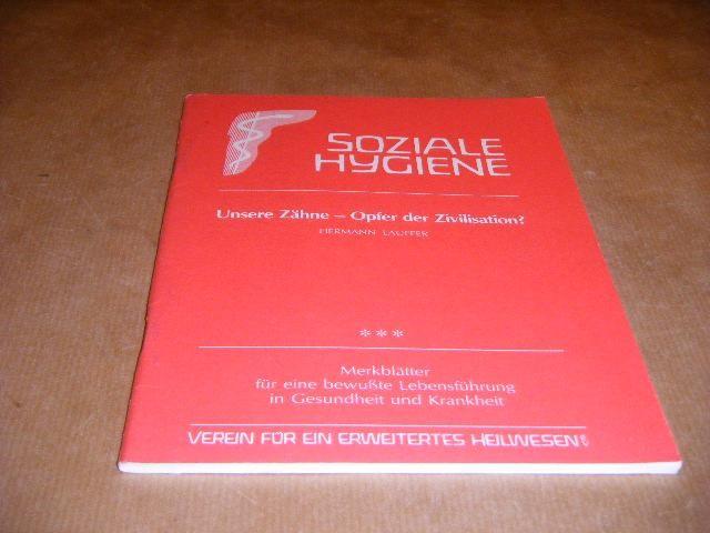LAUFFER, HERMANN. - Soziale Hygiene. Unsere Zahne - Opfer der Zivilisation [Merkblatt Nr. 132]