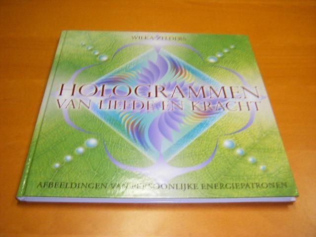 ZELDERS, WILKA. - Hologrammen van liefde en kracht. Afbeeldingen van persoonlijke energiepatronen.