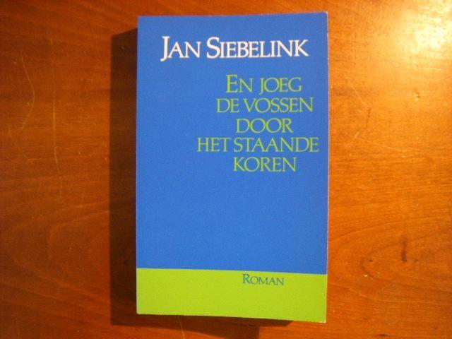 SIEBELINK, JAN - En joeg de vossen door het staande koren