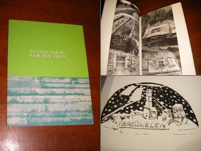 LEE, IDA VAN DER. - De overlevering van een huis. Uitgave verschenen bij de expositie `De overlevering van een huis`in het Vrieshuis Amerika, Amsterdam.