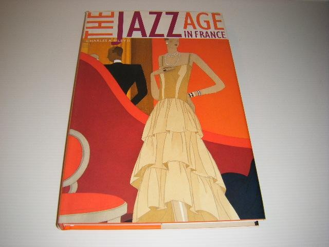 RILEY, CHARLES A. - The Jazz Age in France.