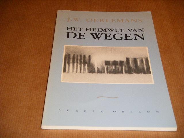 OERLEMANS, J.W. - Het Heimwee van de Wegen.