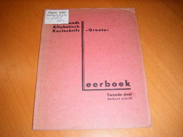 POEL, J.A.C. VAN DE / TUNISSEN, J.H. - Nederlands alfabetisch kortschrift `Groote`, Tweede deel. Leerboek ten dienste van de school.
