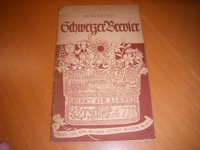 FREY, HEINRICH. - Schweizer Brevier.