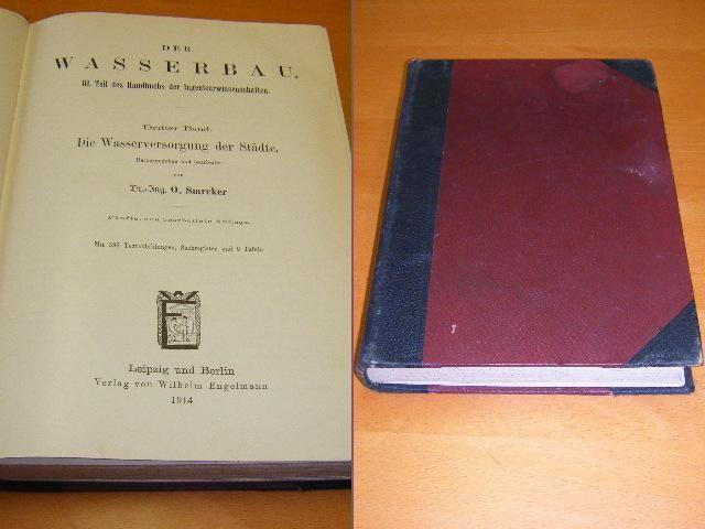 SMREKER, O. (ED.) - Der Wasserbau. III. Teil des Handbuchs der Ingenieurwissenschaften. Dritter Band: Die Wasserversorgung der Staedte.