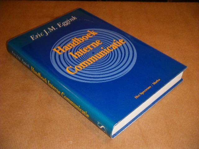 EGGINK, ERIC J.M. - Handboek Interne Communicatie.