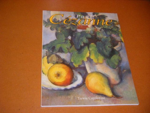 COPPLESTONE, TREWIN. - Paul Cezanne.