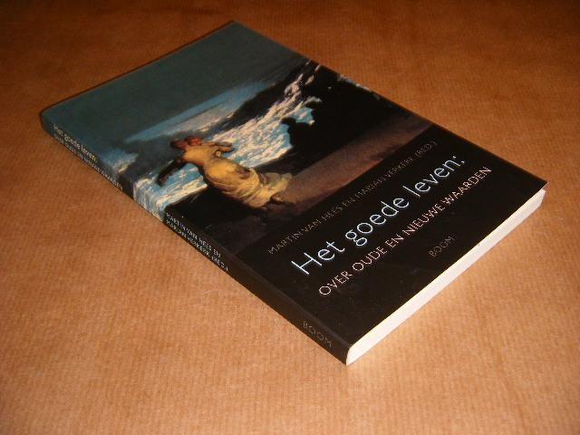 HEES, MARTIN VAN; VERKERK, MARIAN (RED.) - Het goede leven: over oude en nieuwe waarden.