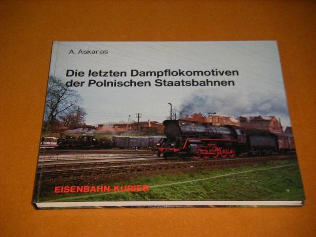 ASKANAS, A. - Die letzten Dampflokomotiven der Polnischen Staatsbahnen.