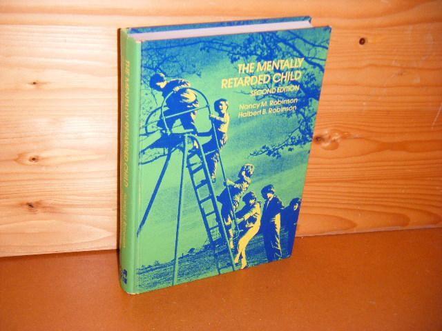 ROBINSON, NANCY M.; HALBERT B. ROBINSON. - The mentally Retarded Child. A psychological Approach.