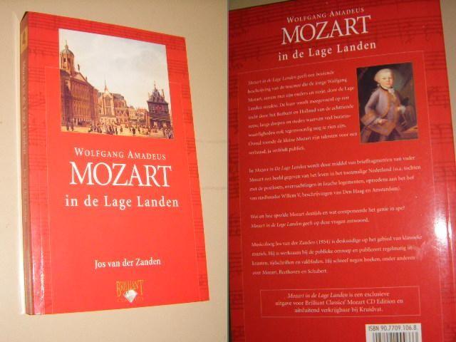 ZANDEN, JOS VAN DER. - Wolfgang Amadeus Mozart in de Lage Landen.
