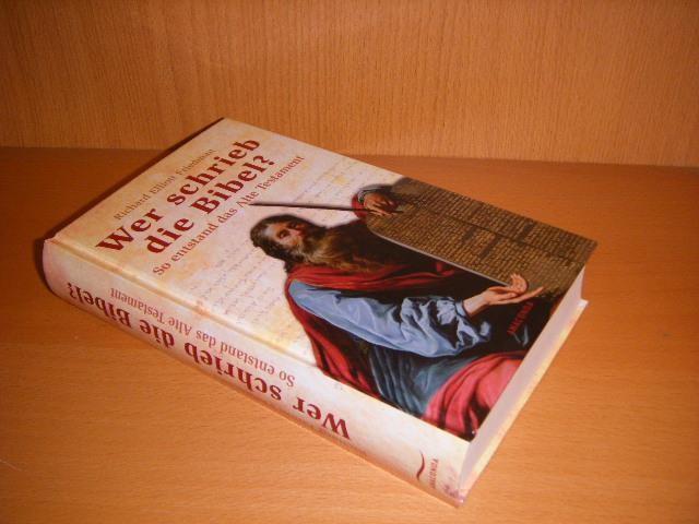 FRIEDMAN, RICHARD ELLIOTT. - Wer schrieb die Bibel? So entstand das Alte Testament.