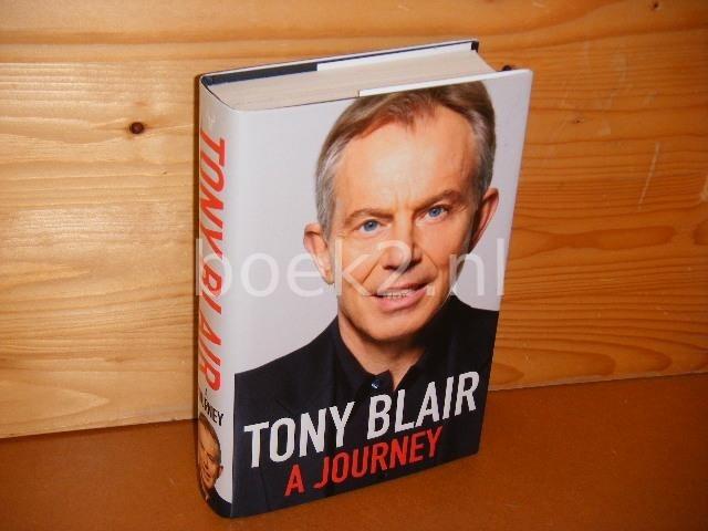 Blair, Tony. - A Journey.