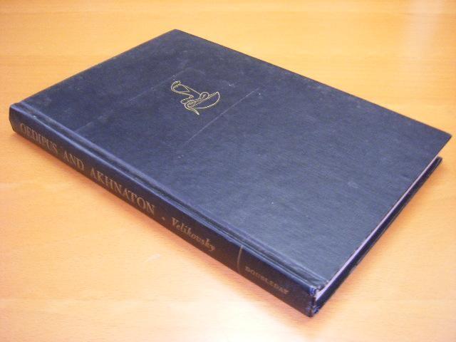 VELIKOSKY, IMMANUEL. - Oedipus and Akhnaton. Myth and History.
