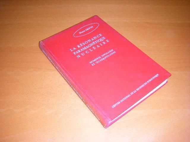 GRIVET, PIERRE (RED.) - La Resonance Paramagnetique Nucleaire. Moments dipolaires et quadripolaires.