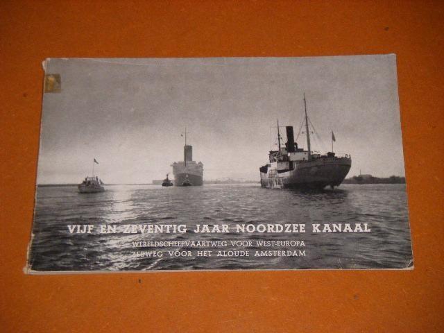 KNAP, GER. H. - Vijf en Zeventig Jaar Noordzee Kanaal. Wereldscheepvaartweg voor West-Europa, Zeeweg voor het Aloude Amsterdam.