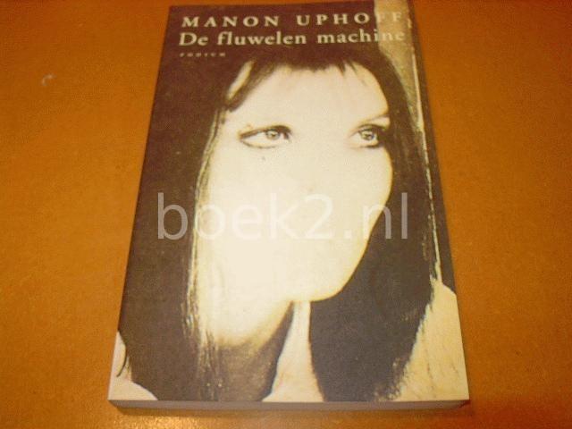 UPHOFF, MANON - De fluwelen machine